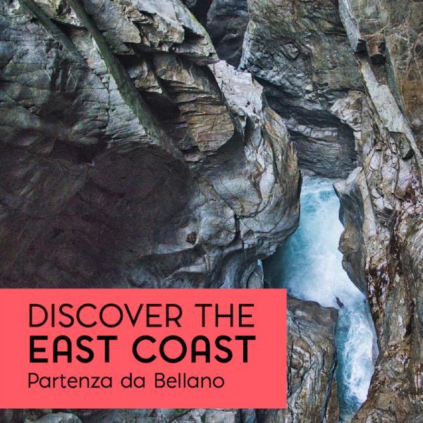 Discover The East Coast partenza da bellano - tour a 30€